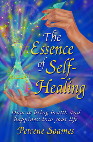 The Essence of Self-Healing: How to bring Health and Happiness into your Life